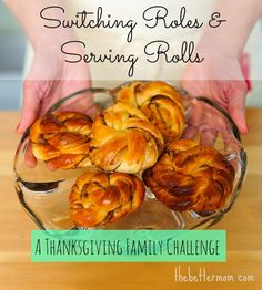 Switching Roles & Serving Rolls: A Thanksgiving Challenge