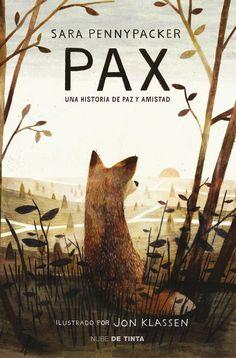 Pax: una historia de paz y amistad/ Sara Pennypacker