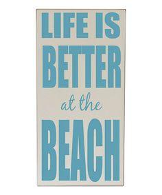 Look what I found on #zulily! Cream 'Life Is Better' Plaque #zulilyfinds