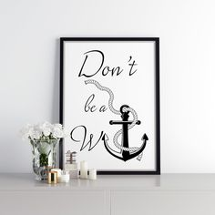 Don't Be a W(anchor) Anchor Print, All Print, Graphic Design, Frame, Prints, Home Decor, Picture Frame, Decoration Home, Room Decor