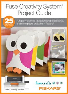 """Fuse Creativity System Project Guide: Fun Party Themes, Ideas for Handmade Cards, and More Paper Crafts from Fiskars"" eBook - in collaboration with @Fiskars HQ parti craft, birthday, fav craft, party themes, parties, crop idea, owl, diy idea, paper crafts"
