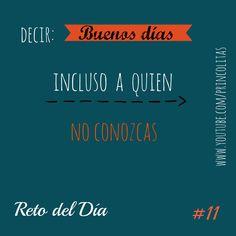 Reto del día #11 Decir Buenos días incluso a quien no conozcas #propositos2015