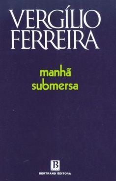 Manhã Submersa Vergílio Ferreira