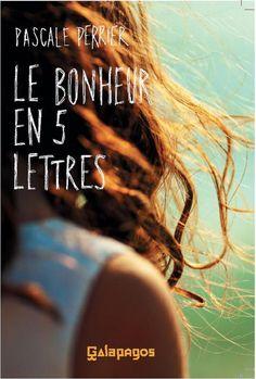 Le bonheur en cinq lettres, de Pascale Perrier, Galapagos Lus, Perrier, Movie Posters, Marianne, 2013, Amazon Fr, Romans, Applique, Images