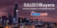 Drop a line to thousands of Buyers. Sell your property on builderbricks.com