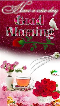 Have a nice day days morning good morning good morning images beautiful good morning quotes Good Morning Wishes Love, Happy Good Morning Quotes, Happy Weekend Quotes, Good Morning Flowers Gif, Good Morning Happy Friday, Good Morning Nature, Good Morning Coffee, Good Morning Photos, Good Morning Greetings