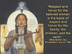 Respect adn honor for the beloved woman Native American Prayers, Native American Spirituality, Native American Wisdom, Native American Beauty, Native American Indians, Native Americans, Cherokee Tribe, Spiritual Development, Wise Women