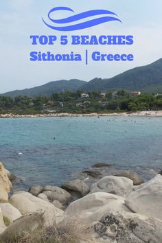 top 5 beaches in sithonia greece chalkidiki, best beaches in sithonia greece, must visit beaches in greece, karydi beach, potrokali beach, orange beach, lagomandra beach, toroni beach
