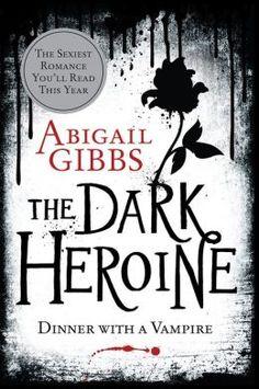 The Dark Heroine: Dinner with a Vampire