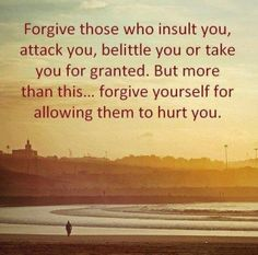 I will forgive them even if they are not sorry, for they are weaker than I ;)