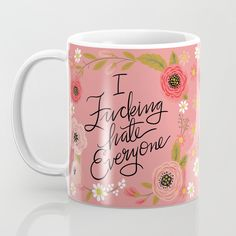 Pretty Sweary : I Fucking Hate Everyone Mug | Adult Humor | Funny Mug | Awesome Mugs | Swearing | Funny Quote Mug |