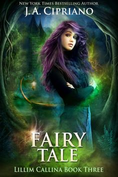 Fairy Tale: An Urban Fantasy Novel (The Lillim Callina Chronicles Book by [Cipriano, J. Cool Books, Ya Books, I Love Books, Fantasy Books To Read, Books For Teens, Romance Books, Teen Romance, Book Lists, Reading Lists