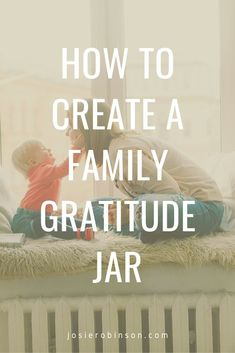 Inspiring tutorial on how to create your own family gratitude jar to teach kids about gratitude and connect as a family. #gratitudejar #thanksgiving #familytime