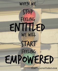When we stop feeling entitled, we can start feeling empowered! There is power in taking responsibility for your debt instead of claiming that things are unfair. Great Quotes, Quotes To Live By, Inspirational Quotes, Words Quotes, Wise Words, Teacher Posters, Debt Repayment, Emotional Intelligence, Quotable Quotes