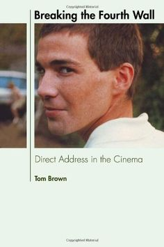 Breaking the Fourth Wall: Direct Address in the Cinema by Tom Brown, http://www.amazon.com/dp/0748644253/ref=cm_sw_r_pi_dp_b9lqrb07CB758