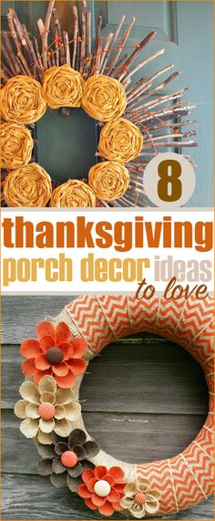 8 Thanksgiving Porch Decor. Wreaths and porch decorations for the fall season. Fall in love with these creative and colorful projects. Easy do it your self projects for Halloween and Thanksgiving.