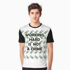 """""""Working hard is not a crime"""" T-shirt by citroenc5 