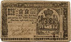 """10 Pounds, Colony of New York (1758) - Below the main vignette it states """"DEATH to counterfeit"""" since severe penalties were imposed on counterfeiters at the time. They were usually hung."""