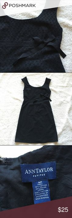 Ann Taylor Petites Cotton Eyelet Dress, Sz 4P Ann Taylor Petites black cotton eyelet dress with ribbon detail under bust. In good used condition from a smoke-free, pet-free home. Size: 4 petite Ann Taylor Dresses Midi