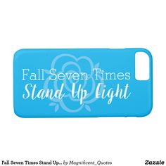 """Fall Seven Times Stand Up Eight"" Quote Blue Rose Case-Mate iPhone 7 / 8 Case."