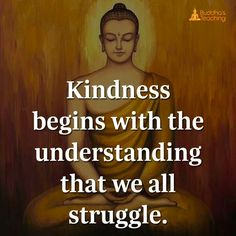 Kindness begins with the understanding