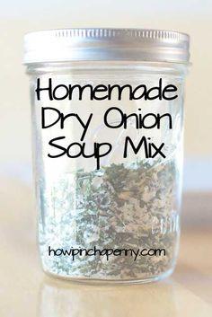 Homemade Dry Onion Soup Mix via @jan issues Howard I Pinch A Penny .com .com