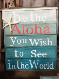 "Beach Wooden Signs. ""Be The Aloha You Wish To See In The World"". Hawaiian Vintage Chic Home Decor."