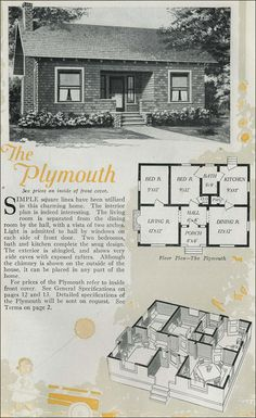 Previously called the Forsyth in the 1916 catalog, the Plymouth is similar to the Sterling Montrose. It's a cottage style that incorporates the exposed rafters and shingled sidewalls common to bungalows. It has what might be best described as a primitive floor plan, which could easily be amended to cluster the public rooms and separate the the sleeping quarters.