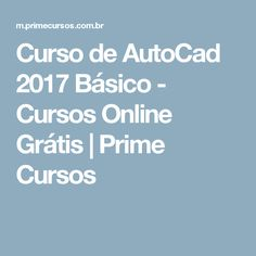 Curso de AutoCad 2017 Básico - Cursos Online Grátis | Prime Cursos