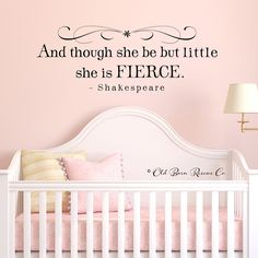 And though she be but little she is fierce by OldBarnRescueCompany, $19.00    My daughter WILL have this in her room.