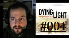 [DE] DYING LIGHT [004] Falsches Antizin ★ Let's Play Dying Light PC
