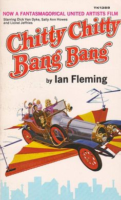 Chitty Chitty Bang Bang - written by the same guy who created James Bond