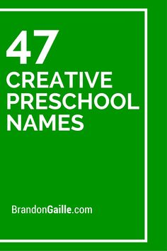 47 Creative Preschool Names
