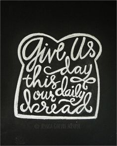 Chalkboard Print - Digital File 8x10 and 5x7 - Give Us This Day Our Daily Bread on Etsy, $15.00