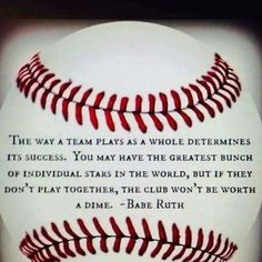 """The way a team plays as a whole determines its success. You may have the greatest bunch of individual stars in the world, but if they don't play together, the club won't be worth a dime."" - Babe Ruth this goes for all team sports! Baseball Crafts, Baseball Boys, Baseball Party, Baseball Season, Baseball Stuff, Baseball Sayings, Softball Stuff, Baseball Shirts, Baseball Decorations"