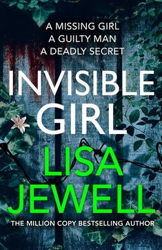Buy Invisible Girl: From the number one bestselling author of The Family Upstairs by Lisa Jewell and Read this Book on Kobo's Free Apps. Discover Kobo's Vast Collection of Ebooks and Audiobooks Today - Over 4 Million Titles! I Love Books, New Books, Good Books, Reading Lists, Book Lists, Reading Time, Books Australia, Thriller Books, Reading Rainbow