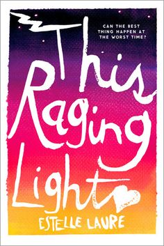 KISS THE BOOK: This Raging Light by Estelle Laure - ADVISABLE