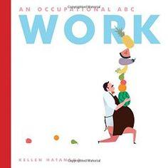 Work: An Occupational ABC | Booktalking #kidlit: Anastasia Suen's Blog