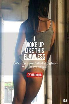 Woke Up Like This ....