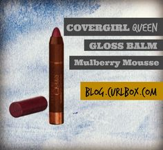 COVERGIRL QUEEN GLOSS BALM IN MULBERRY MOUSSE - http://blog.curlbox.com/2014/07/14/3913/