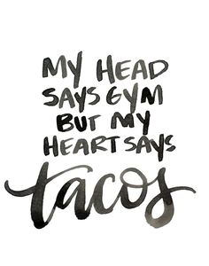 Don't want to taco 'bout it | Food Quotes | Epicurean Hotel