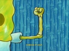 Always show off your strengths. | The 23 Wisest Things Spongebob Ever Said