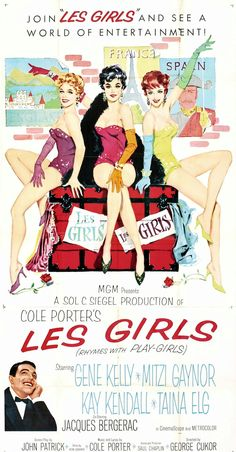 """Les Girls"" (1957). COUNTRY: United States. DIRECTOR: George Cukor. COMPOSER: Cole Porter. CAST: Gene Kelly, Mitzi Gaynor, Kay Kendall, Taina Elg, Jacques Bergerac, Leslie Phillips, Patrick MacNee, Henry Daniell"