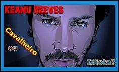 Keanu Reeves, cavalheiro ou idiota? вy #GusttavoShakur ✔
