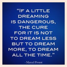 if a little dreaming is dangerous inspiraitonal quote 300x300 REM Runners Top 13 Inspirational Quotes   #2 The Golden Chain