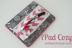 iPad Cozy... a tutorial - The Polkadot Chair