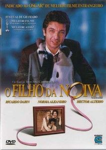O filho da noiva (Juan José Campanella) Outro belíssimo filme argentino.