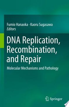 DNA Replication, Recombination, and Repair PDF By:Fumio Hanaoka,Kaoru Sugasawa Published on by Springer This book is a comprehens. Research Field, Molecular Genetics, Cell Cycle, Dna Replication, Evolutionary Biology, Dna Repair, Medicine Book, Biotechnology, Free Books