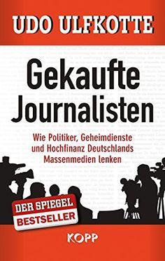 Gekaufte Journalisten   Udo Ulfkotte https://www.amazon.de/dp/3864451434/ref=cm_sw_r_pi_dp_x_3uTwyb25N77F4