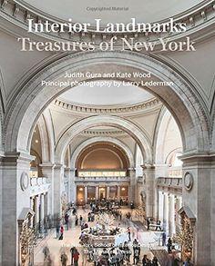 Interior Landmarks: Treasures of New York by Judith Gura